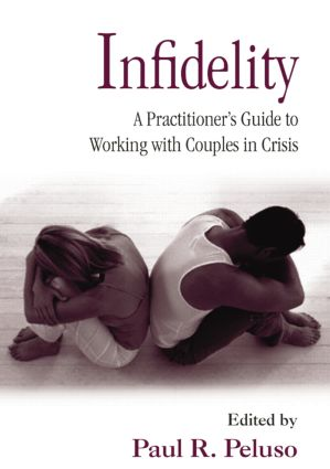 Infidelity: A Practitioner's Guide to Working with Couples in Crisis, 1st Edition (Paperback) book cover