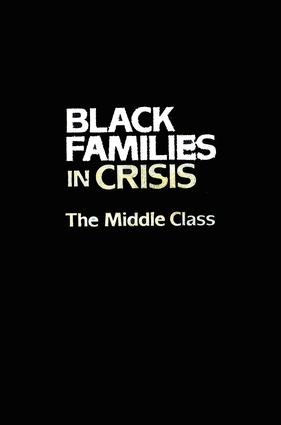 Black Families In Crisis: The Middle Class, 1st Edition (Paperback) book cover