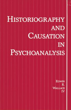 Historiography and Causation in Psychoanalysis book cover