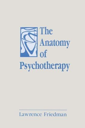 The Anatomy of Psychotherapy: 1st Edition (e-Book) book cover
