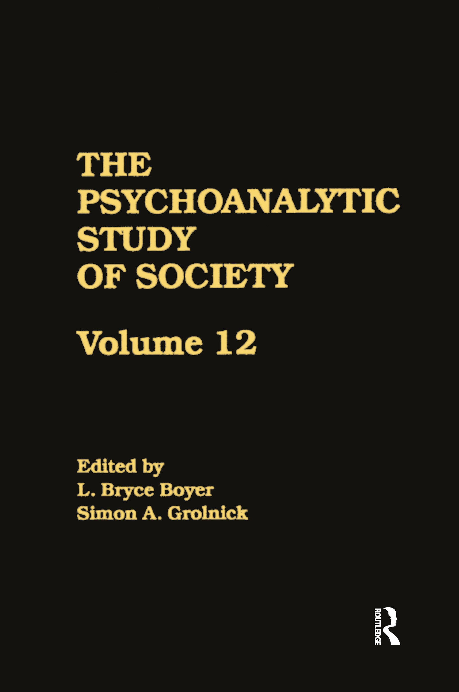 The Psychoanalytic Study of Society, V. 12: Essays in Honor of George Devereux, 1st Edition (Paperback) book cover