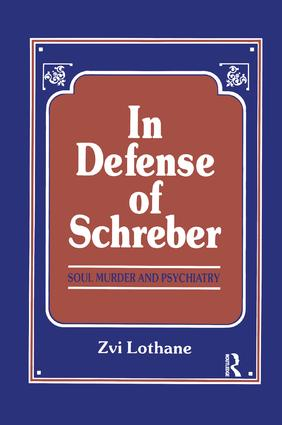 In Defense of Schreber: Soul Murder and Psychiatry book cover