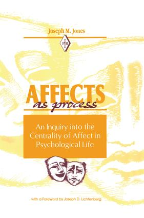 Affects As Process: An Inquiry into the Centrality of Affect in Psychological Life book cover