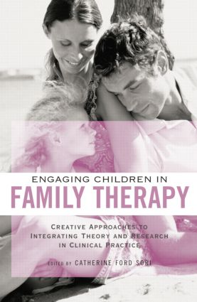 Engaging Children in Family Therapy: Creative Approaches to Integrating Theory and Research in Clinical Practice (e-Book) book cover