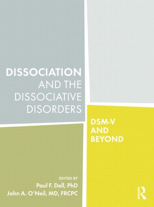 Dissociation and the Dissociative Disorders: DSM-V and Beyond, 1st Edition (Paperback) book cover