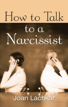 How to Talk to a Narcissist: 1st Edition (Paperback) book cover