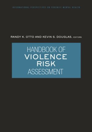 Handbook of Violence Risk Assessment: 1st Edition (Paperback) book cover
