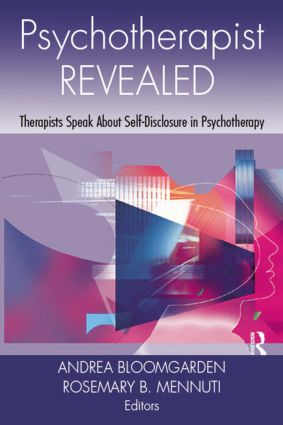 Psychotherapist Revealed: Therapists Speak About Self-Disclosure in Psychotherapy, 1st Edition (Paperback) book cover
