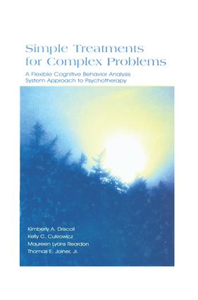 Simple Treatments for Complex Problems: A Flexible Cognitive Behavior Analysis System Approach To Psychotherapy, 1st Edition (Paperback) book cover