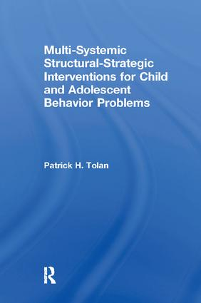 Multi-Systemic Structural-Strategic Interventions for Child and Adolescent Behavior Problems