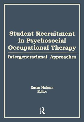 Student Recruitment in Psychosocial Occupational Therapy: Intergenerational Approaches book cover