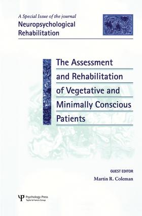 The Assessment and Rehabilitation of Vegetative and Minimally Conscious Patients: A Special Issue of Neuropsychological Rehabilitation, 1st Edition (Paperback) book cover