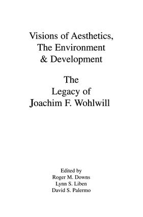 Visions of Aesthetics, the Environment & Development: the Legacy of Joachim F. Wohlwill book cover