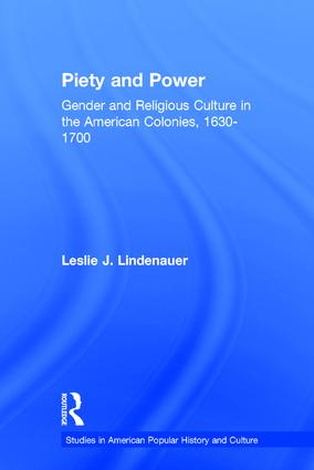 Piety and Power: Gender and Religious Culture in the American Colonies, 1630-1700 (Hardback) book cover