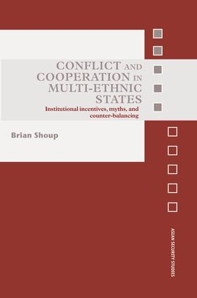 Conflict and Cooperation in Multi-Ethnic States: Institutional Incentives, Myths and Counter-Balancing book cover
