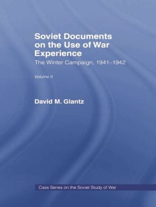 Soviet Documents on the Use of War Experience: Volume Two: The Winter Campaign, 1941-1942 book cover
