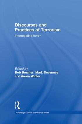 Discourses and Practices of Terrorism: Interrogating Terror, 1st Edition (Paperback) book cover