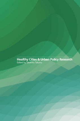 Healthy Cities and Urban Policy Research: 1st Edition (Paperback) book cover