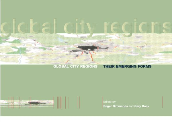 Global City Regions: Their Emerging Forms, 1st Edition (Paperback) book cover