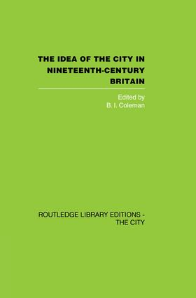 The Idea of the City in Nineteenth-Century Britain: 1st Edition (Paperback) book cover