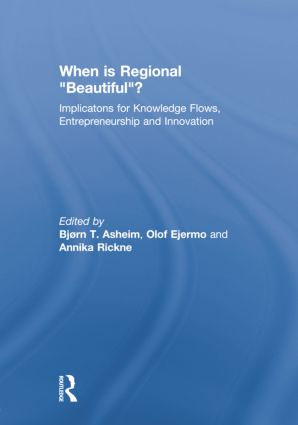 """When is Regional """"Beautiful""""?: Implications for Knowledge Flows, Entrepreneurship and Innovation, 1st Edition (Paperback) book cover"""