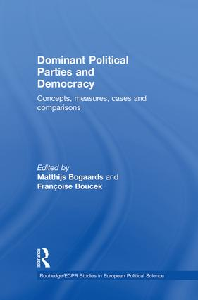 Dominant Political Parties and Democracy: Concepts, Measures, Cases and Comparisons, 1st Edition (Paperback) book cover