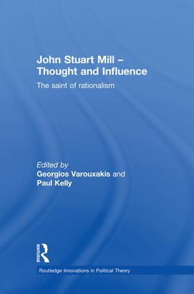 John Stuart Mill - Thought and Influence: The Saint of Rationalism book cover