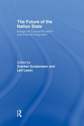 The Future of the Nation-State: Essays on Cultural Pluralism and Political Integration, 1st Edition (Paperback) book cover