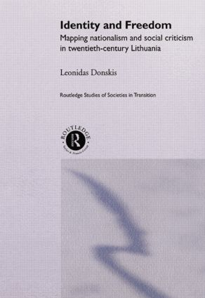 Identity and Freedom: Mapping Nationalism and Social Criticism in Twentieth Century Lithuania, 1st Edition (Paperback) book cover