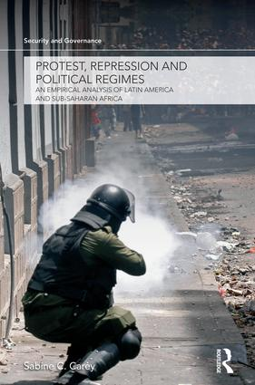 Protest, Repression and Political Regimes: An Empirical Analysis of Latin America and sub-Saharan Africa, 1st Edition (Paperback) book cover