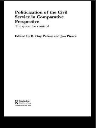 The Politicization of the Civil Service in Comparative Perspective: A Quest for Control (Hardback) book cover