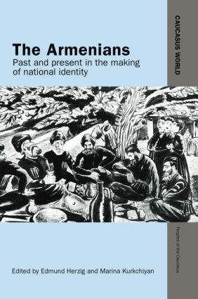 The Armenians: Past and Present in the Making of National Identity book cover