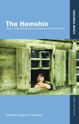 The Hemshin: History, Society and Identity in the Highlands of Northeast Turkey book cover