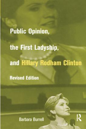 Public Opinion, the First Ladyship, and Hillary Rodham Clinton: 2nd Edition (e-Book) book cover