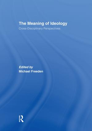The Meaning of Ideology: Cross-Disciplinary Perspectives book cover