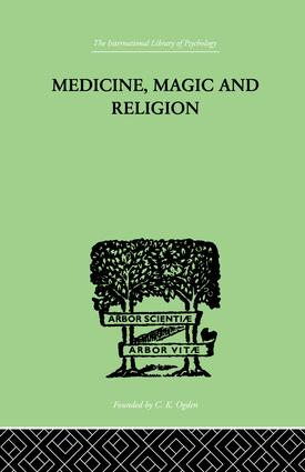Medicine, Magic and Religion: The FitzPatrick Lectures delivered before The Royal College of Physicians in London in 1915-1916, 1st Edition (Paperback) book cover
