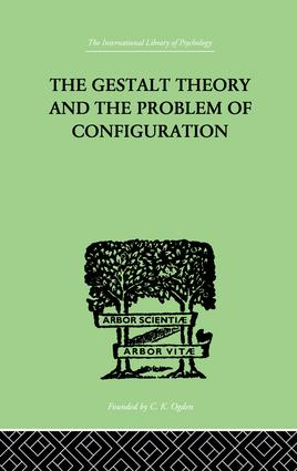 The Gestalt Theory And The Problem Of Configuration: 1st Edition (Paperback) book cover