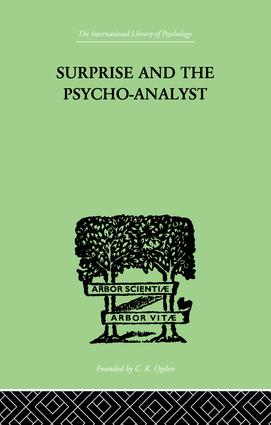 Surprise And The Psycho-Analyst: On the Conjecture and Comprehension of Unconscious Processes, 1st Edition (Paperback) book cover