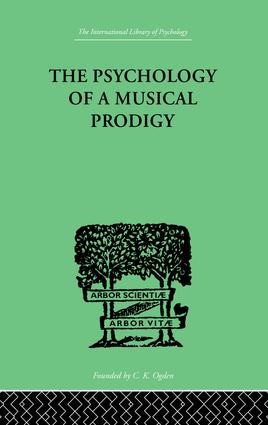 The Psychology of a Musical Prodigy: 1st Edition (Paperback) book cover