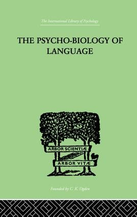 The Psycho-Biology Of Language: AN INTRODUCTION TO DYNAMIC PHILOLOGY, 1st Edition (Paperback) book cover