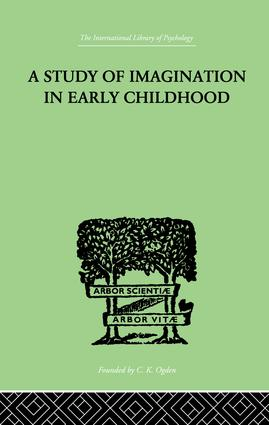 A Study of IMAGINATION IN EARLY CHILDHOOD: and its Function in Mental Development, 1st Edition (Paperback) book cover