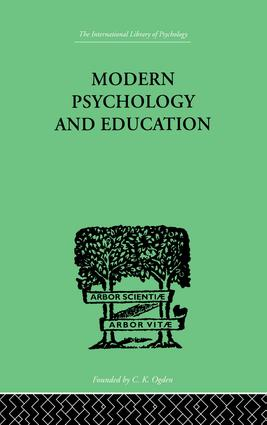 Modern Psychology And Education: A TEXT-BOOK OF PSYCHOLOGY FOR STUDENTS IN TRAINING COLLEGES and, 1st Edition (Paperback) book cover