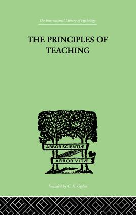 The Principles of Teaching: Based on Psychology, 1st Edition (Paperback) book cover