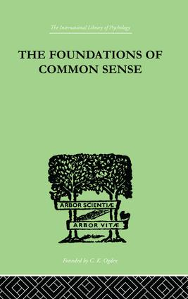 The Foundations Of Common Sense: A PSYCHOLOGICAL PREFACE TO THE PROBLEMS OF KNOWLEDGE, 1st Edition (Paperback) book cover