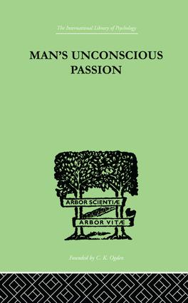 Man'S Unconscious Passion: 1st Edition (Paperback) book cover