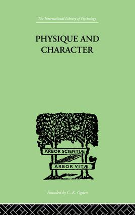 Physique and Character: an investigation of the nature of constitution and of the Theory, 1st Edition (Paperback) book cover