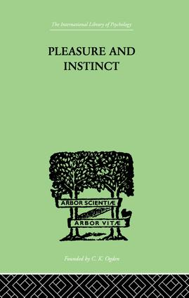 Pleasure And Instinct: A STUDY IN THE PSYCHOLOGY OF HUMAN ACTION, 1st Edition (Paperback) book cover