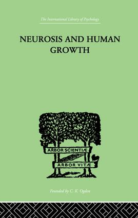 Neurosis And Human Growth: THE STRUGGLE TOWARD SELF-REALIZATION, 1st Edition (Paperback) book cover