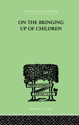 On The Bringing Up Of Children: 1st Edition (Paperback) book cover