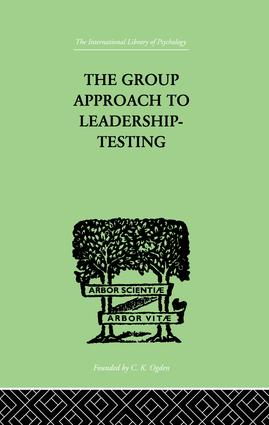 The Group Approach To Leadership-Testing: 1st Edition (Paperback) book cover